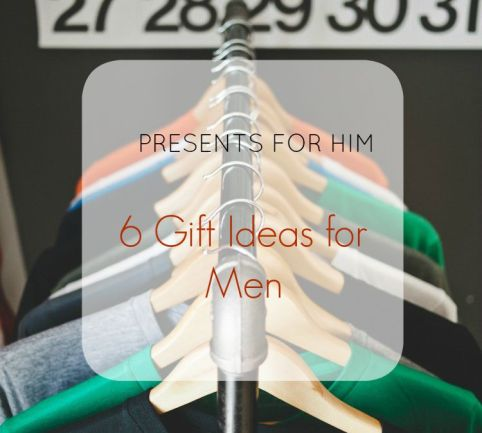 Presents for HIM - 6 Gift Ideas for Men